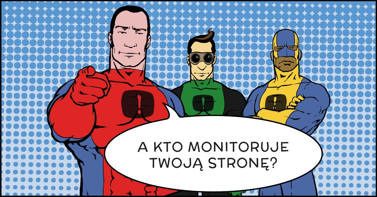 Monitoring stron, sklepów, aplikacji internetowych
